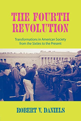 The Fourth Revolution: Transformations in American Society: Robert V. Daniels