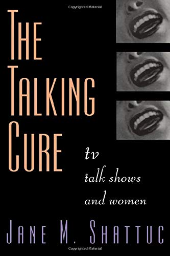 9780415910873: The Talking Cure: Women and Daytime Talk Shows