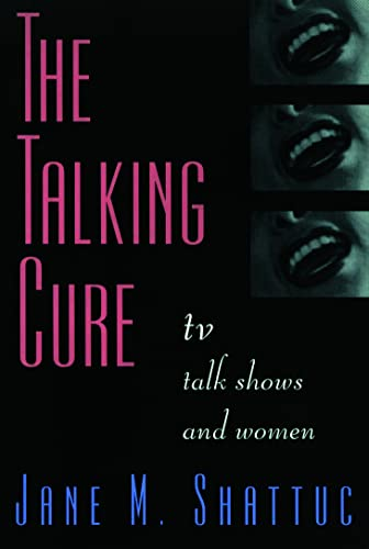 9780415910880: The Talking Cure: TV Talk Shows and Women: Women and Daytime Talk Shows