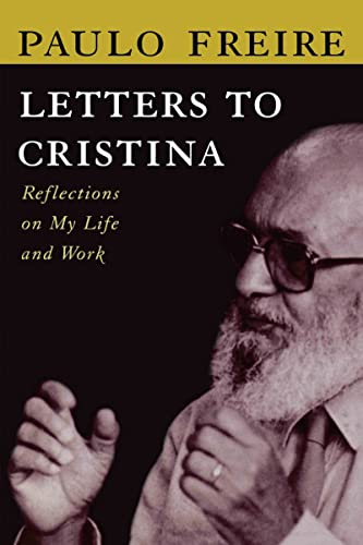 Letters to Cristina: Reflections on My Life: Paulo Freire