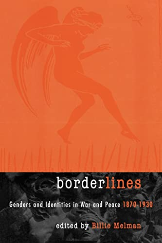 9780415911146: Borderlines: Genders and Identities in War and Peace 1870-1930