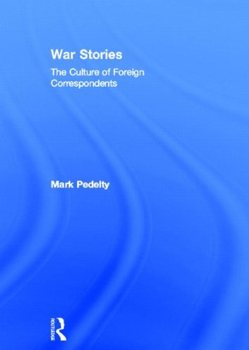 9780415911238: War Stories: Culture of Foreign Correspondents