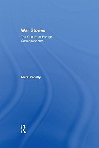 9780415911245: War Stories: Culture of Foreign Correspondents