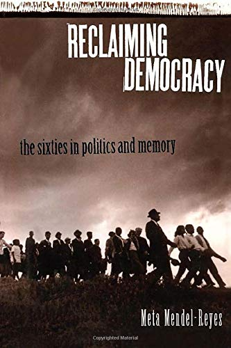 9780415911344: Reclaiming Democracy: The Sixties in Politics and Memory