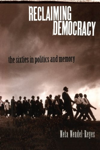 9780415911351: Reclaiming Democracy: The Sixties in Politics and Memory