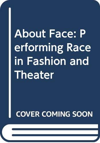 9780415911405: About Face: Performing Race in Fashion and Theater