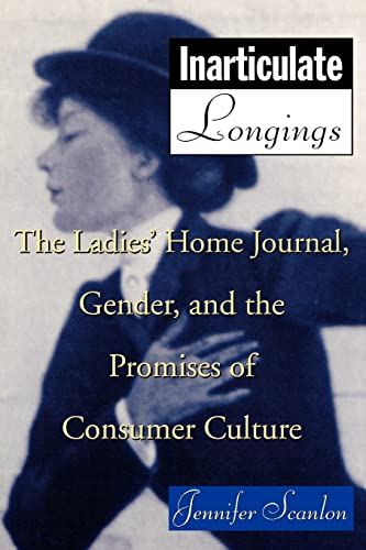 9780415911573: Inarticulate Longings: The Ladies' Home Journal, Gender and the Promise of Consumer Culture