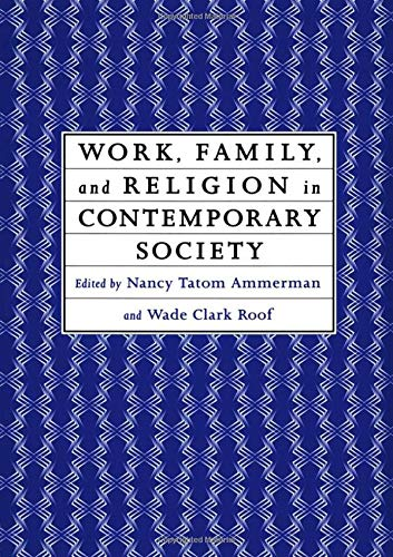 9780415911719: Work, Family and Religion in Contemporary Society: Remaking Our Lives
