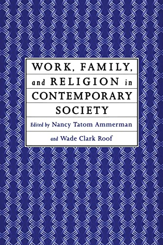 9780415911726: Work, Family and Religion in Contemporary Society: Remaking Our Lives