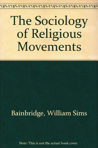 9780415912013: The Sociology of Religious Movements
