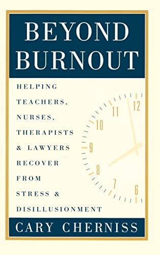 9780415912051: Beyond Burnout: Helping Teachers, Nurses, Therapists and Lawyers Recover from Stress and Disillusionment