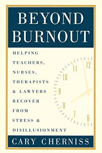 9780415912068: Beyond Burnout: Helping Teachers, Nurses, Therapists and Lawyers Recover From Stress and Disillusionment