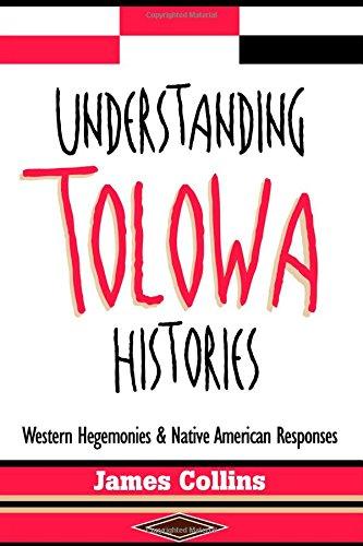 9780415912075: Understanding Tolowa Histories: Western Hegemonies and Native American Responses