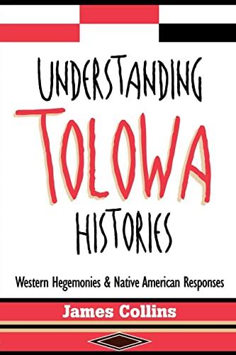 9780415912082: Understanding Tolowa Histories: Western Hegemonies and Native American Responses