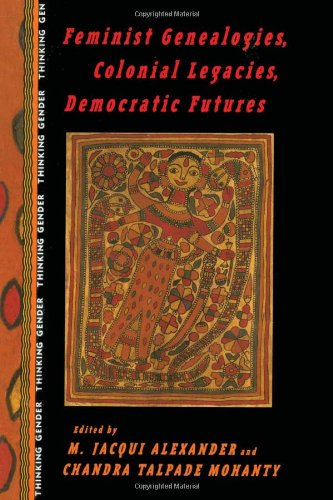 9780415912112: Feminist Genealogies, Colonial Legacies, Democratic Futures (Thinking Gender)
