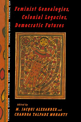 9780415912129: Feminist Genealogies, Colonial Legacies, Democratic Futures (Thinking Gender)