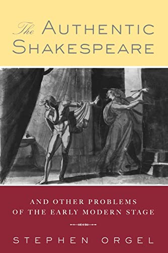 9780415912136: The Authentic Shakespeare: and Other Problems of the Early Modern Stage