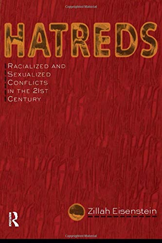 9780415912204: Hatreds: Racialized and Sexualized Conflicts in the 21st Century