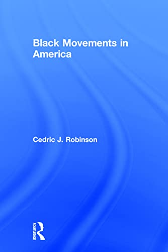 9780415912228: Black Movements in America (Revolutionary Thought/Radical Movements)