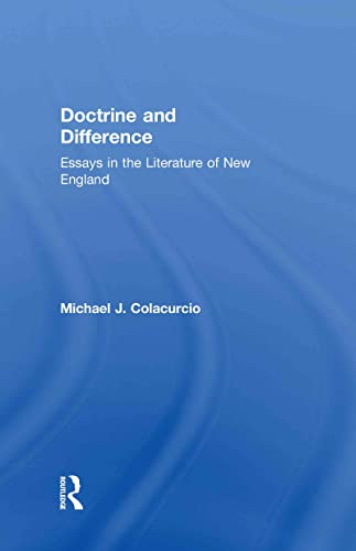 9780415912389: Doctrine and Difference: Essays in the Literature of New England