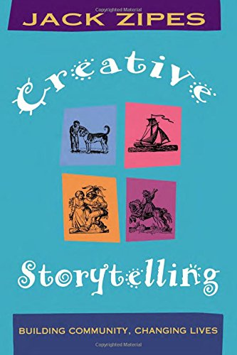 9780415912716: Creative Storytelling: Building Community/Changing Lives
