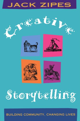 9780415912723: Creative Storytelling: Building Community/Changing Lives