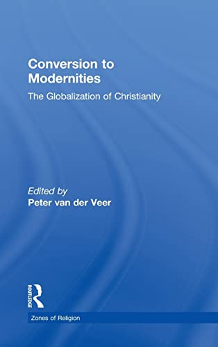 9780415912730: Conversion to Modernities (Zones of Religion)