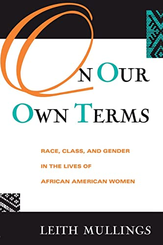 9780415912860: On Our Own Terms: Race, Class, and Gender in the Lives of African-American Women (Perspectives in Neural Computing)