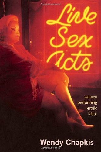 9780415912877: Live Sex Acts: Women Performing Erotic Labor