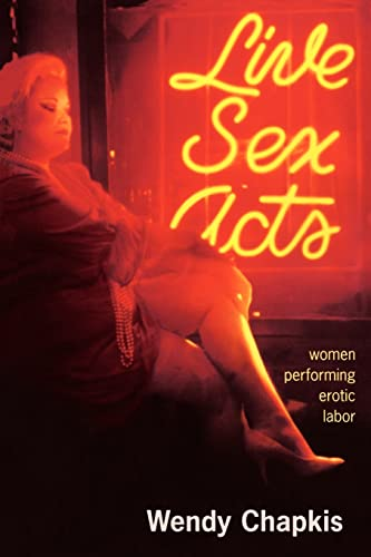 9780415912884: Live Sex Acts: Women Performing Erotic Labor