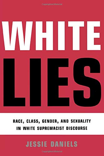 9780415912891: White Lies: Race, Class, Gender and Sexuality in White Supremacist Discourse
