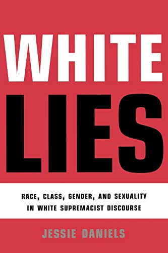 9780415912907: White Lies: Race, Class, Gender and Sexuality in White Supremacist Discourse