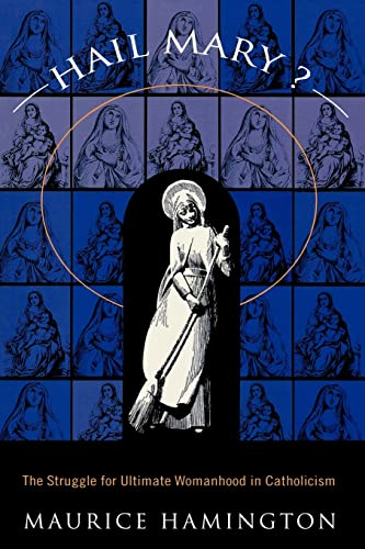 9780415913041: Hail Mary?: The Struggle for Ultimate Womanhood in Catholicism