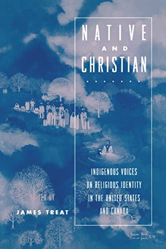 9780415913744: Native and Christian: Indigenous Voices on Religious Identity in the United States and Canada