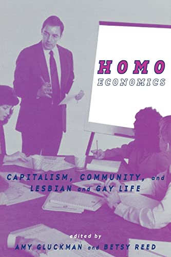 9780415913799: Homo Economics: Capitalism, Community, and Lesbian and Gay Life