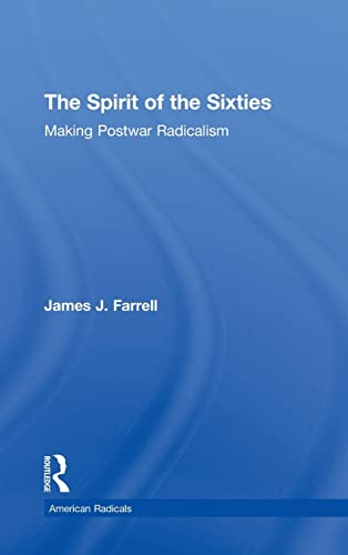 9780415913850: The Spirit of the Sixties: The Making of Postwar Radicalism (American Radicals)