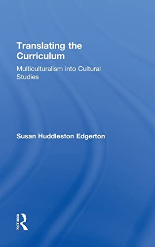 9780415914000: Translating the Curriculum: Multiculturalism into Cultural Studies