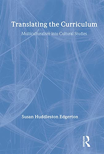 9780415914017: Translating the Curriculum: Multiculturalism into Cultural Studies