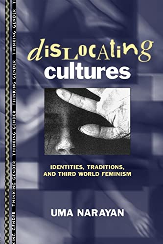 9780415914192: Dislocating Cultures: Identities, Traditions, and Third World Feminism: Third World Feminism and the Politics of Knowledge (Thinking Gender)