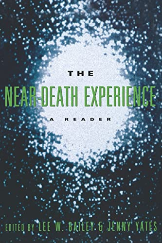 The Near-Death Experience: A Reader