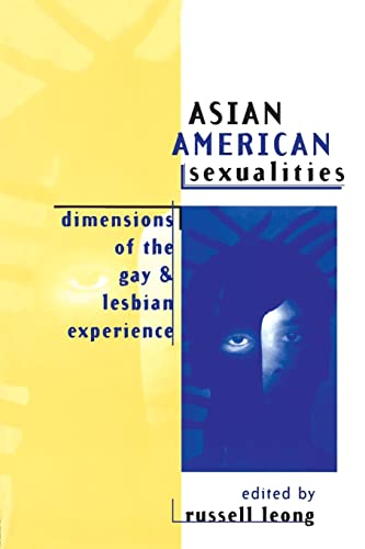 9780415914376: Asian American Sexualities: Dimensions of the Gay and Lesbian Experience