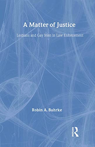 9780415914680: A Matter of Justice: Lesbians and Gay Men in Law Enforcement