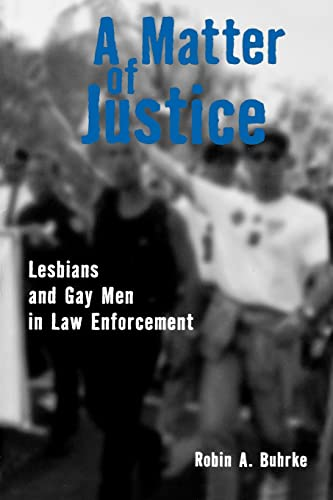 9780415914697: A Matter of Justice: Lesbians and Gay Men in Law Enforcement