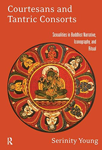 9780415914833: Courtesans and Tantric Consorts: Sexualities in Buddhist Narrative, Iconography, and Ritual