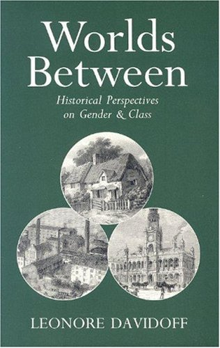 9780415914888: Worlds Between: Historical Perspectives on Gender and Class