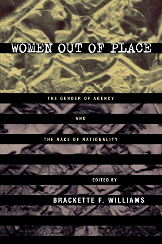 9780415914970: Women Out of Place: The Gender of Agency and the Race of Nationality