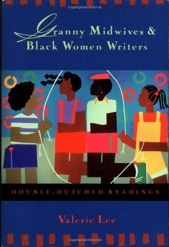 9780415915083: Granny Midwives and Black Women Writers: Double-Dutched Readings