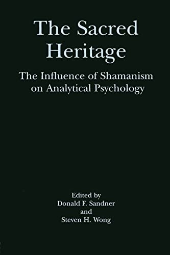 9780415915168: The Sacred Heritage: The Influence of Shamanism on Analytical Psychology