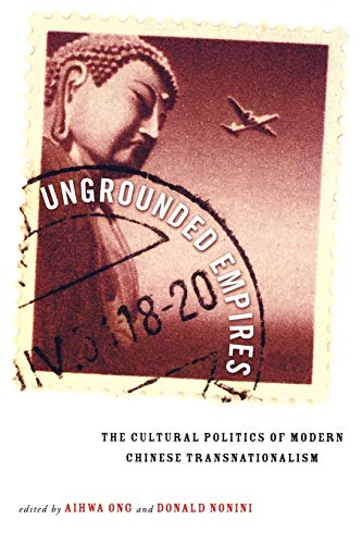 9780415915434: Ungrounded Empires: The Cultural Politics of Modern Chinese Transnationalism