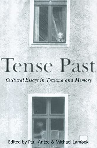 9780415915632: Tense Past: Cultural Essays in Trauma and Memory